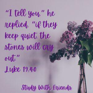 Luke 19:40